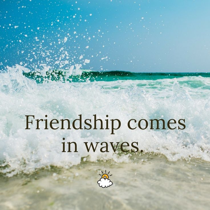 Inspirational Quotes Friendship Comes In Waves Inspiring Quotes Beauteous Inspirational Quotes About Friendship