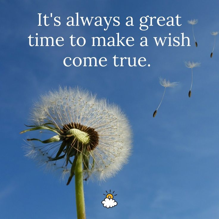 "Inspirational Quotes : ""It's always a great time to make a wish ..."