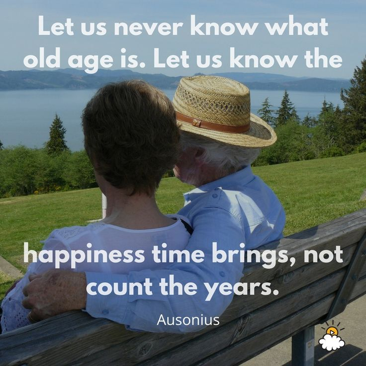 Inspirational Quotes Let Us Never Know What Old Age Is Let Us Know The Happiness Time Brings Listfender Leading Inspiration Magazine Shopping Trends Lifestyle More