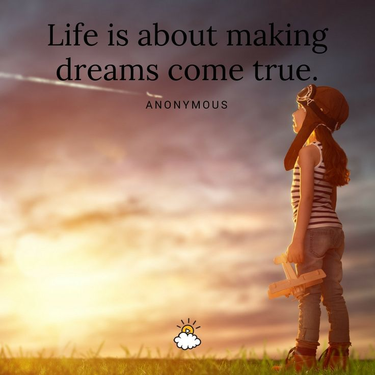 Inspirational Quotes Life Is About Making Dreams Come True Anonymous Inspiring Quote Listfender Leading Inspiration Magazine Shopping Trends Lifestyle More