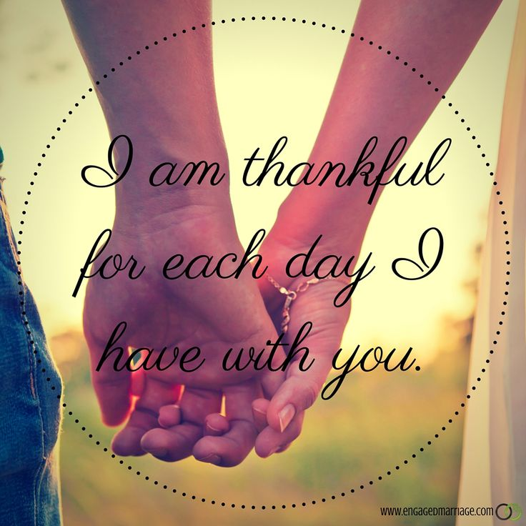 Love Quotes I Am Thankful For Each Day Have With You