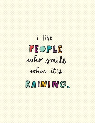 Inspirational Quotes Positive People Rain Snow Sleet Ice Or Cool Positive People Quotes