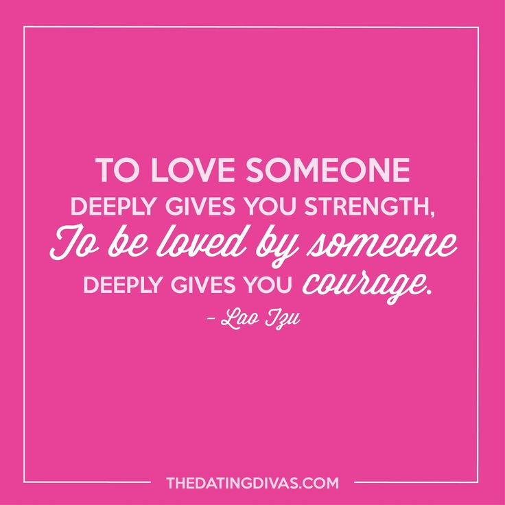 Love Quotes To Love Someone Deeply Gives You Strength To Be Loved
