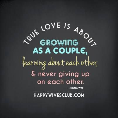 Love Quotes True Love Is About Growing As A Couple Learning About