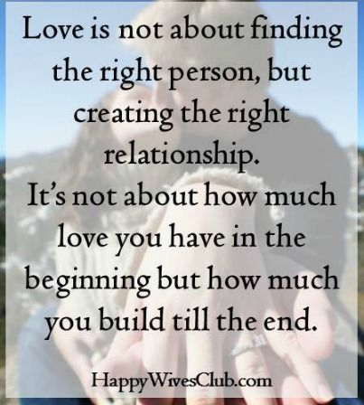 Love Quotes Love Is Not About Finding The Right Person But In