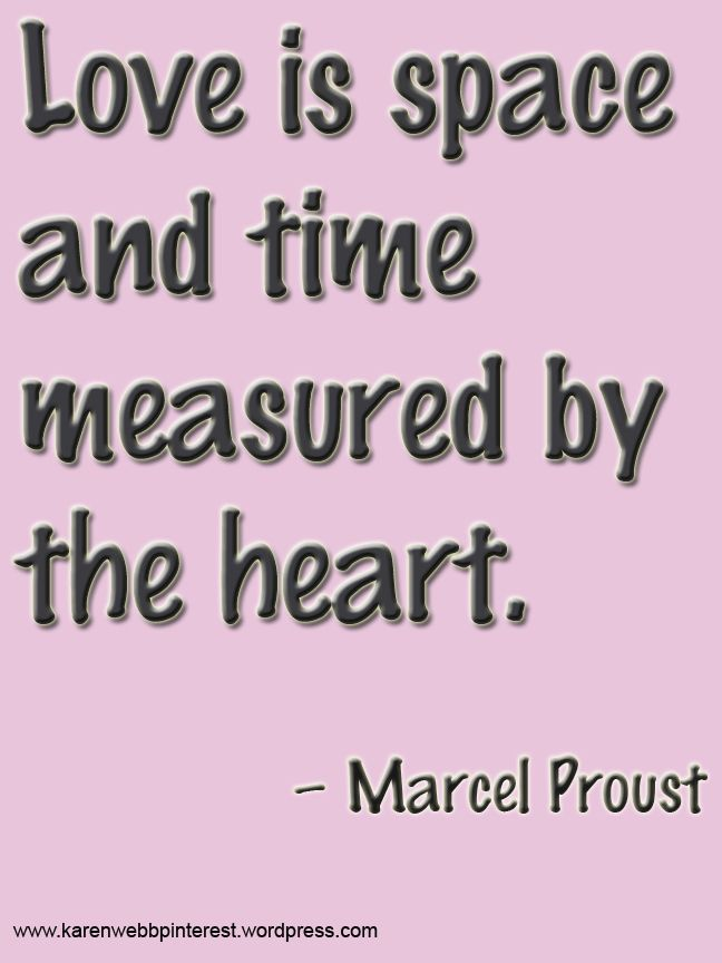 Love Quotes Love Is Space And Time Measured By The Heart Love