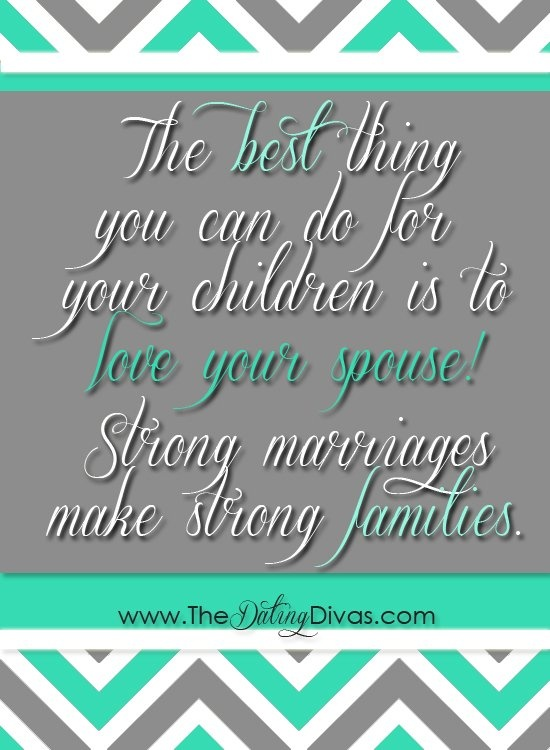 Love Quotes : The BEST thing you can do for your children is ...